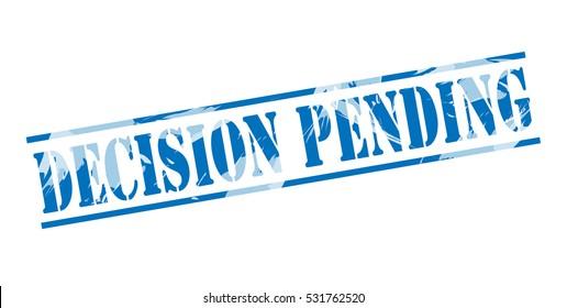 Decision Pending Images, Stock Photos & Vectors | Shutterstock