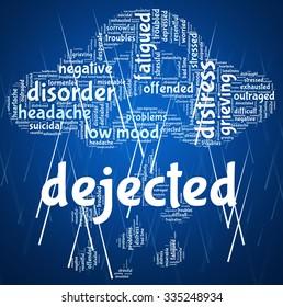 Dejected Word Representing Gloomy Dispirited And Crestfallen