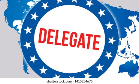 delegate election on a World background, 3D rendering. World country map as political background concept. Voting, Freedom Democracy, delegate concept. delegate and Presidential election banner