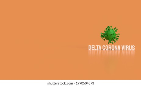 delta corona virus for medical or sci concept 3d rendering.
