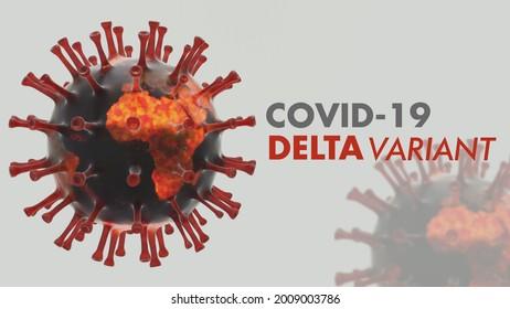 Delta Variant of Novel Covid 19 Corona Virus. New Strain 3d Render Background Banner