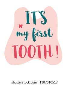 """Dental handwritting lettering poster.""""My first tooth"""". Beautiful medicine poster"""