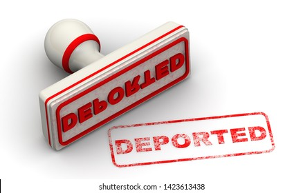 Deported. Seal and imprint. Red seal and red print DEPORTED on white surface. Isolated. 3D Illustration
