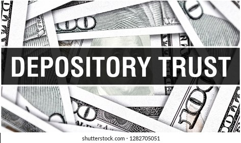 Depository Trust Concept Closeup. American Dollars Cash Money,3D rendering. Depository Trust at Dollar Banknote. Financial USA money banknote Commercial money investment profit concept
