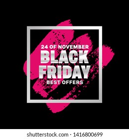 "Design card with hand draw spot, frame and text ""24 OF NOVEMBER. BLACK FRIDAY. BEST OFFERS."" Illustration."
