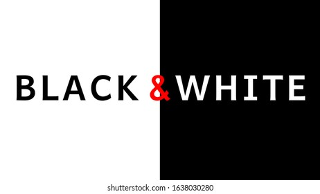 Design lettering text Black and White background for 4k monitor