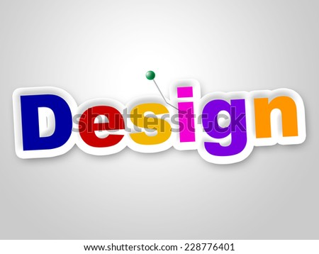 Design Sign Meaning Models Creations Lay Out Stock