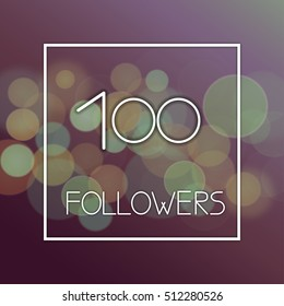Design template number of followers on abstract bokeh background. 100 followers design card