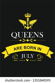Design text Queens are born in July poster print - illustration