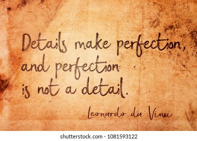 Details make perfection, and perfection is not a detail - ancient Italian artist Leonardo da Vinci quote printed on vintage grunge paper