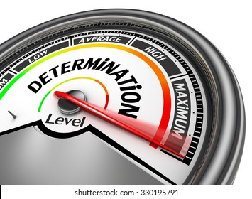 Determination level conceptual meter indicate maximum, isolated on white background