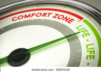 dial with the text comfort zone and life. Concept illustration of life changes and motivation.