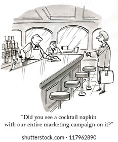 """""""Did you see a cocktail napkin with our entire marketing campaign on it?"""""""