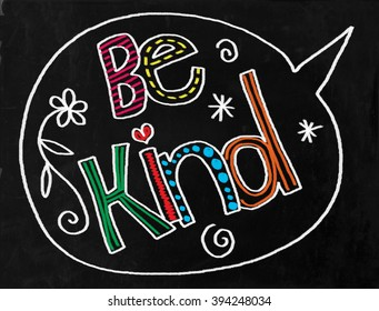 A digitally created chalkboard with hand drawn text which says BE KIND.