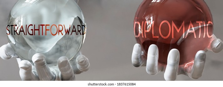 diplomatic and straightforward in a balanced life - pictured as words diplomatic,straightforward in hands to show that straightforward and diplomatic should stay in balance, 3d illustration