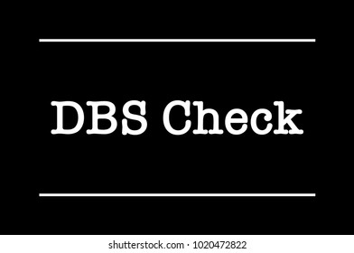 Disclosure and Barring Service (DBS) Check White Text on Black Background