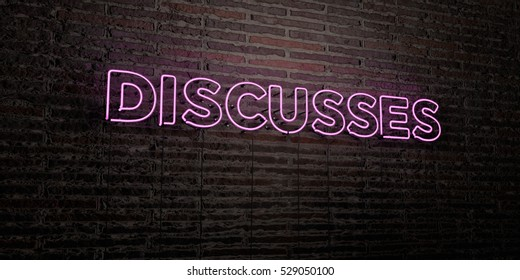 DISCUSSES -Realistic Neon Sign on Brick Wall background - 3D rendered royalty free stock image. Can be used for online banner ads and direct mailers.