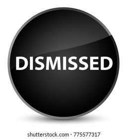 Dismissed isolated on elegant black round button abstract illustration