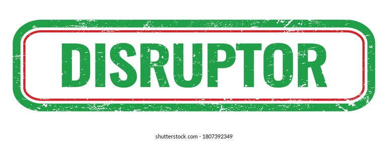 DISRUPTOR green grungy rectangle stamp sign.