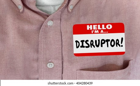 Disruptor Name Tag Change Innovate New Ideas Word