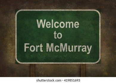 Distressed welcome to Fort McMurray road sign illustration with ominous background