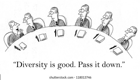"""Diversity is good. Pass it down."""