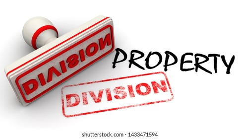 Division of property. Stamp and imprint. Black text PROPERTY and red rubber stamp and print DIVISION on white surface. Isolated. 3D Illustration