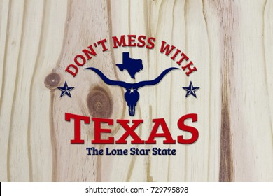 do not mess with texas and map with nickname - the lone star state