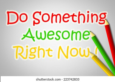Do Something Awesome Right Now Concept text on background
