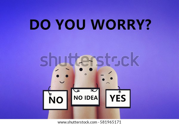 Do you worry?