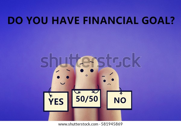 Do you have financial goal?