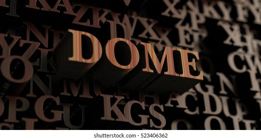 Dome - Wooden 3D rendered letters/message.  Can be used for an online banner ad or a print postcard.