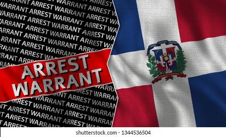 Dominican Republic and Arrest Warrant Titles Flag Together - 3D illustration Fabric Texture