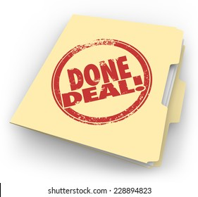 Done Deal words on a contract folder or file to illustrate an agreement or paperwork that is signed and made official or complete