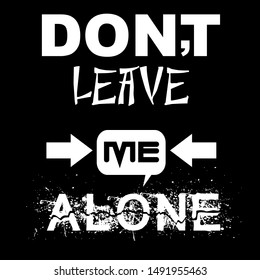 Leave Me Alone Images, Stock Photos & Vectors | Shutterstock