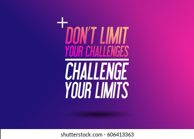 Don't Limit Your Challenges Challenge Your Limits Workout Motivation Fitness Center Motivational Quote Sport Illustration Inspirational Advertise Typography Background Template
