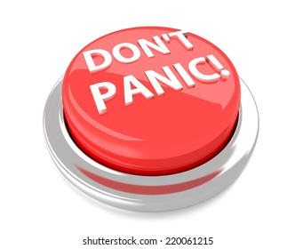 DON'T PANIC! on red push button. 3d illustration. Isolated background.