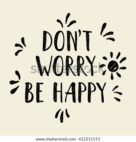 Dont Worry Be Happy Inspirational Motivational Stock Illustration
