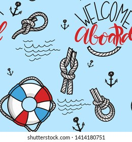 Doodle hand drawn nautical seamless pattern illustration with knots Lifebuoy and lettering welcome aboard.