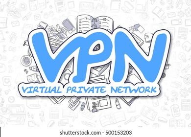 Doodle Illustration of Vpn - Virtual Private Network, Surrounded by Stationery. Business Concept for Web Banners, Printed Materials.