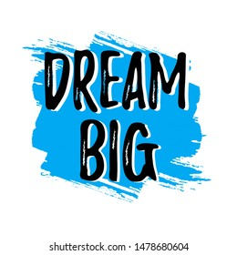 DREAM BIG (WHITE & SKYBLUE BACKGROUND) WITH (WHITE & BLACK FONTS)