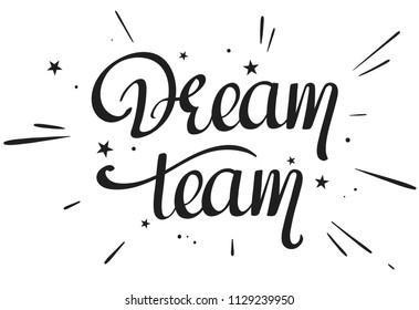 Dream Team handwritten phrase, positive lettering for your design
