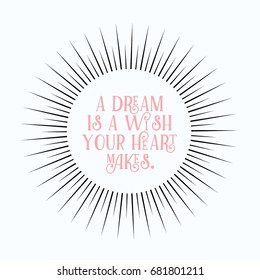 A Dream Is A Wish Your Heart Makes typography starbursts design on white background.
