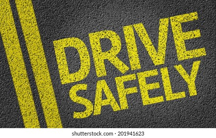 Drive Safely written on the road
