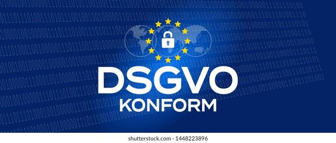 DSGVO Konform / Datenschutz-Grundverordnung : GDPR / General Data Protection Regulation, conformity in german language