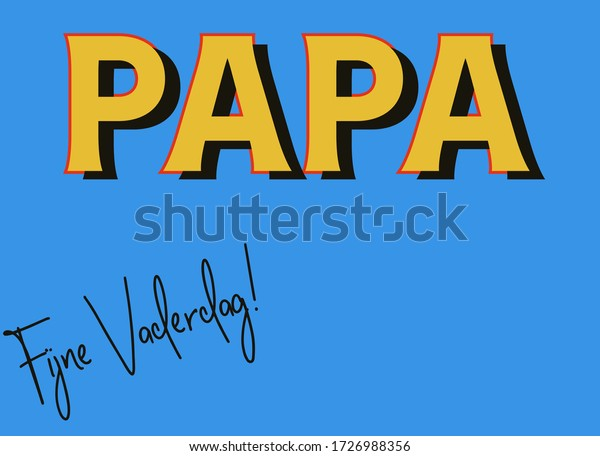 Dutch text Papa (Daddy) and Fijne Vaderdag (happy fathers day)on a blue background with room for text.