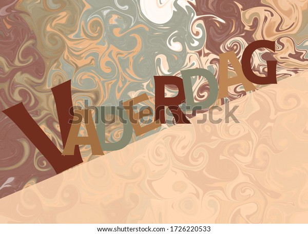 Dutch word Vaderdag (Fathers day) on a marbled background in brown and green. Room for copy.