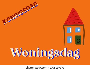 Dutch words Koningsdag (Kings day) and Woningsdag (House day) on an orange background with a drawing of a house. Room for text.