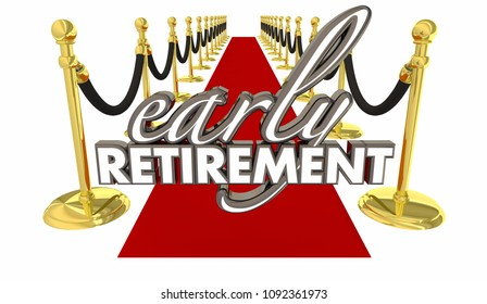 Early Retirement Red Carpet Welcome Enjoy Life Words 3d Render Illustration