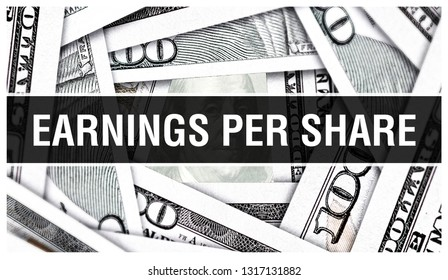 Earnings Per Share Closeup Concept. American Dollars Cash Money,3D rendering. Earnings Per Share at Dollar Banknote. Financial USA money banknote and commercial money investment profit concept